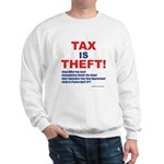 Tax is Theft! Sweatshirt