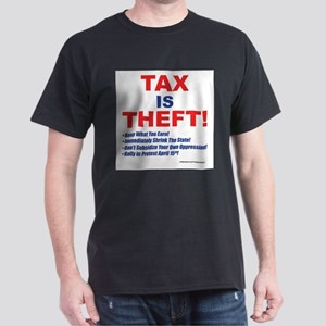 Tax is Theft! T-Shirt