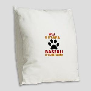 If It Is Not Basenji Dog Burlap Throw Pillow