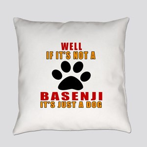 If It Is Not Basenji Dog Everyday Pillow
