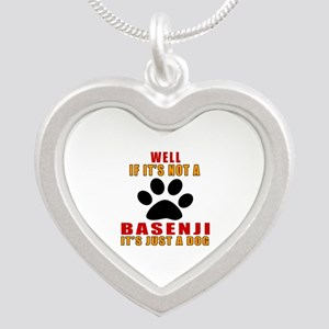 If It Is Not Basenji Dog Silver Heart Necklace