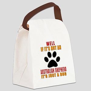 If It Is Not Australian Shepherd Canvas Lunch Bag