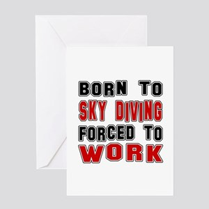 Born To Skye Diving Forced To Work Greeting Card