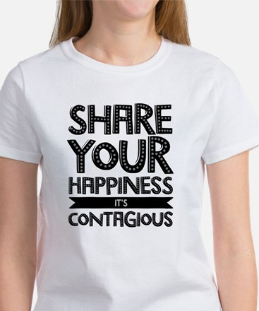 Share Your Happiness It's Contagious T-Shirt