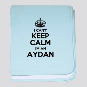 I can't keep calm Im AYDAN baby blanket