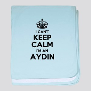 I can't keep calm Im AYDIN baby blanket