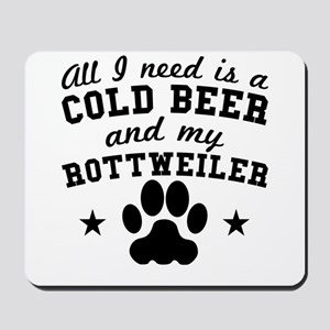 All I Need Is A Cold Beer And My Rottweiler Mousep