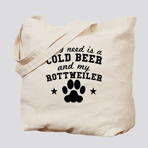 All I Need Is A Cold Beer And My Rottweiler Tote B