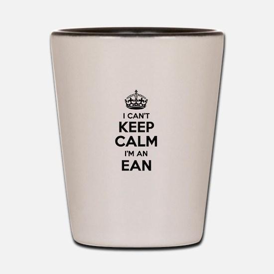 I can't keep calm Im EAN Shot Glass