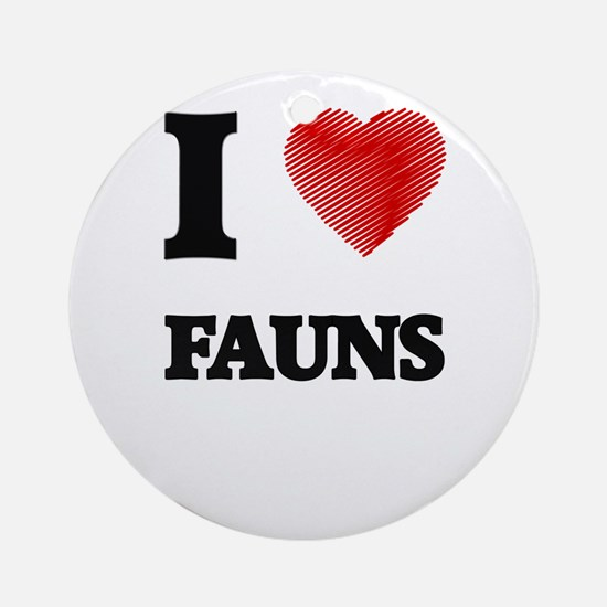 I love Fauns Round Ornament