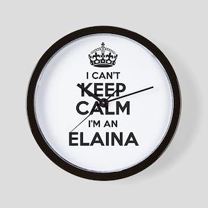 I can't keep calm Im ELAINA Wall Clock