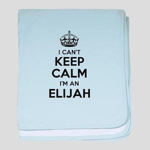 I can't keep calm Im ELIJAH baby blanket
