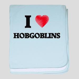I love Hobgoblins baby blanket