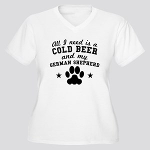 All I Need Is A Cold Beer And My German Shepherd P