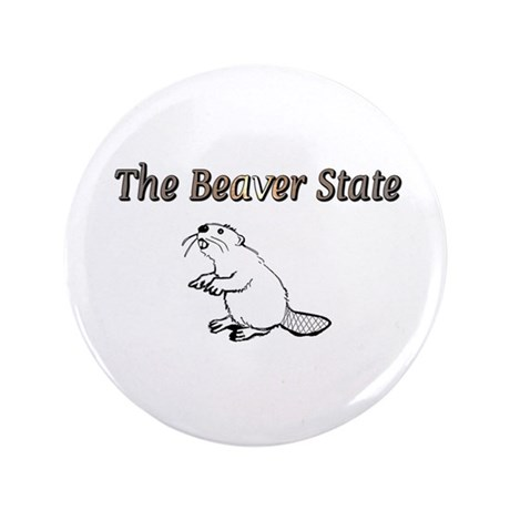 """The Beaver State 3.5"""" Button"""
