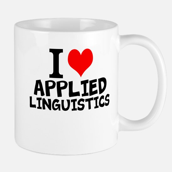 I Love Applied Linguistics Mugs