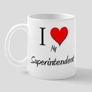 I Love My Superintendent Mug
