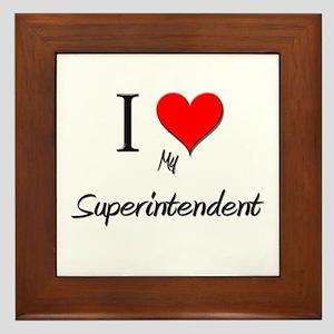 I Love My Superintendent Framed Tile