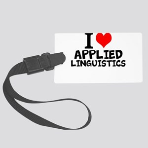I Love Applied Linguistics Luggage Tag