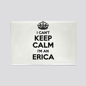 I can't keep calm Im ERICA Magnets