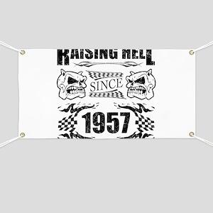 Raising Hell Since 1957 Banner