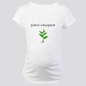 plant whisperer Maternity T-Shirt