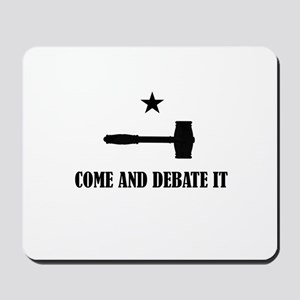 Come and Debate It Mousepad