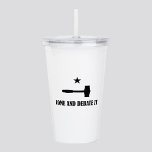 Come and Debate It Acrylic Double-wall Tumbler