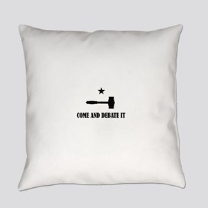 Come and Debate It Everyday Pillow