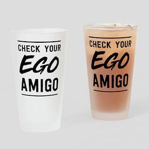 Check Your Ego Amigo Drinking Glass