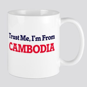 Trust Me, I'm From Cambodia Mugs