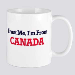 Trust Me, I'm From Canada Mugs