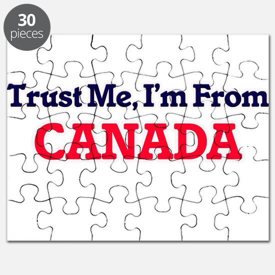 Trust Me, I'm From Canada Puzzle