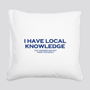 Boaters Local Knowledge Square Canvas Pillow