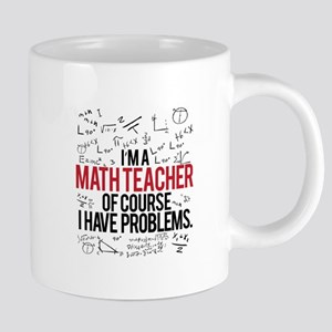 Math Teacher Problems Mugs