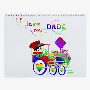 I Love My Dads 4 Wall Calendar