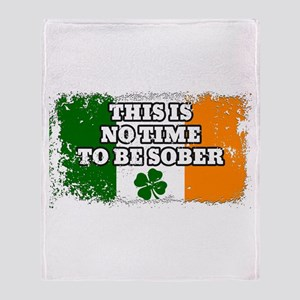 No Time To Be Sober Throw Blanket