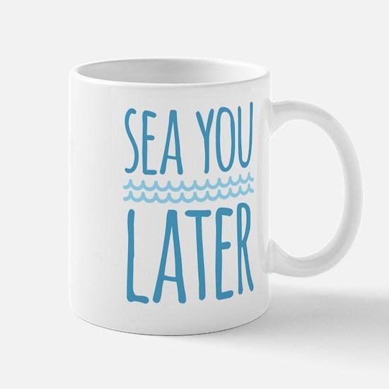 Sea You Later Mugs
