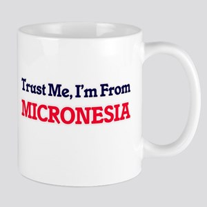Trust Me, I'm From Micronesia Mugs