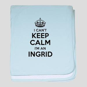 I can't keep calm Im INGRID baby blanket