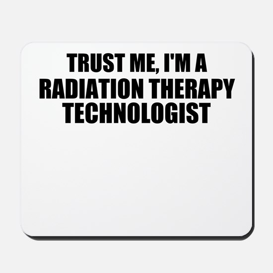 Trust Me, I'm A Radiation Therapy Technologist Mou