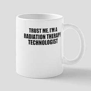 Trust Me, I'm A Radiation Therapy Technologist Mug
