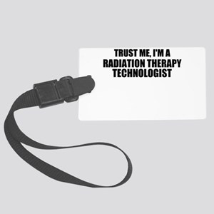 Trust Me, I'm A Radiation Therapy Technologist Lug