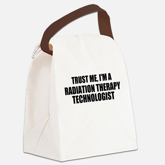 Trust Me, I'm A Radiation Therapy Technologist Can