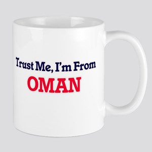 Trust Me, I'm From Oman Mugs