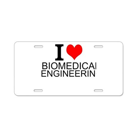 I Love Biomedical Engineering Aluminum License Pla by