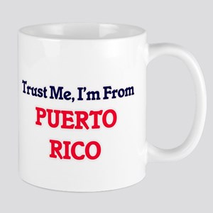 Trust Me, I'm From Puerto Rico Mugs