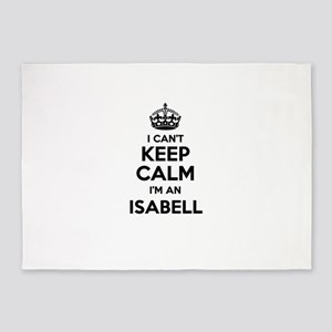 I can't keep calm Im ISABELL 5'x7'Area Rug