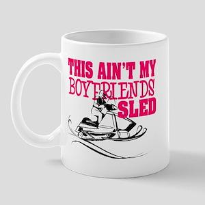 This ain't my boyfriends sled Mug