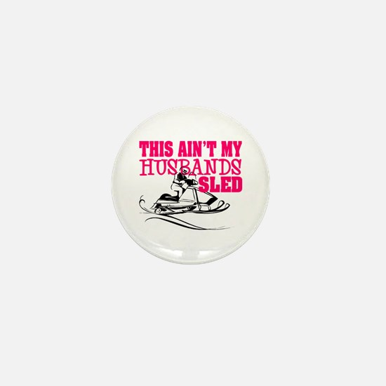 This ain't my husbands sled Mini Button